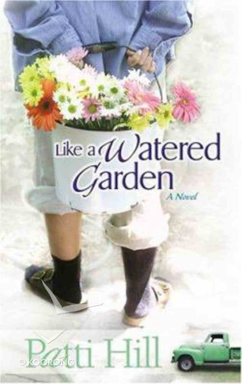 Like a Watered Garden (#01 in Garden Gates Series) Paperback