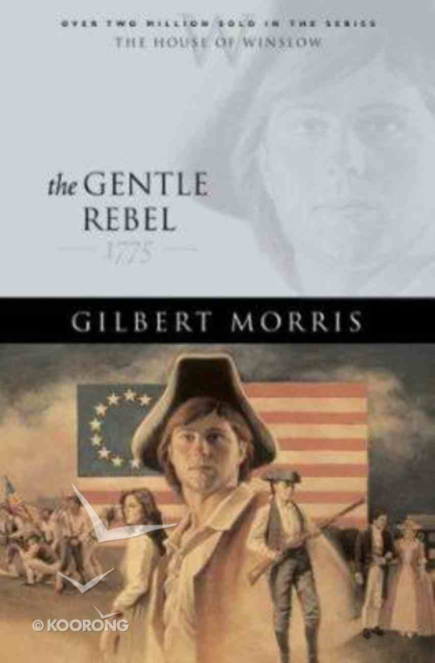 The Gentle Rebel (House Of Winslow Series) Paperback