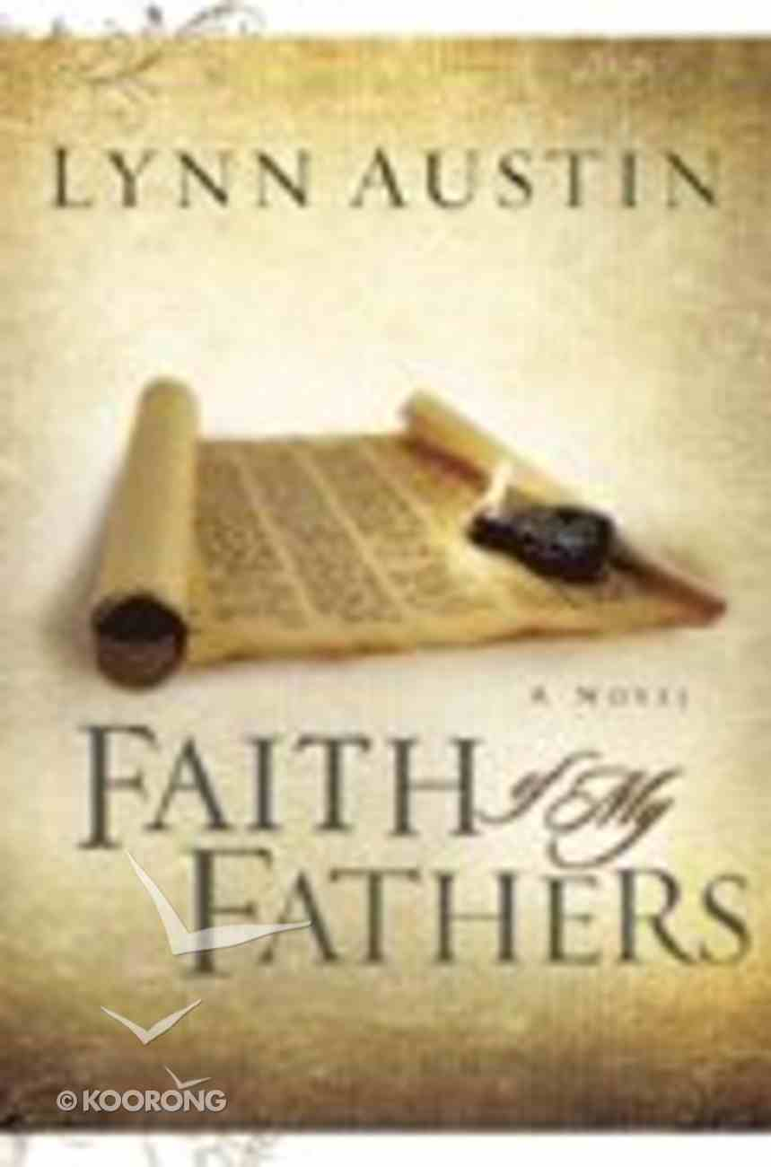 Faith of My Fathers (#04 in Chronicles Of The Kings Series) Paperback