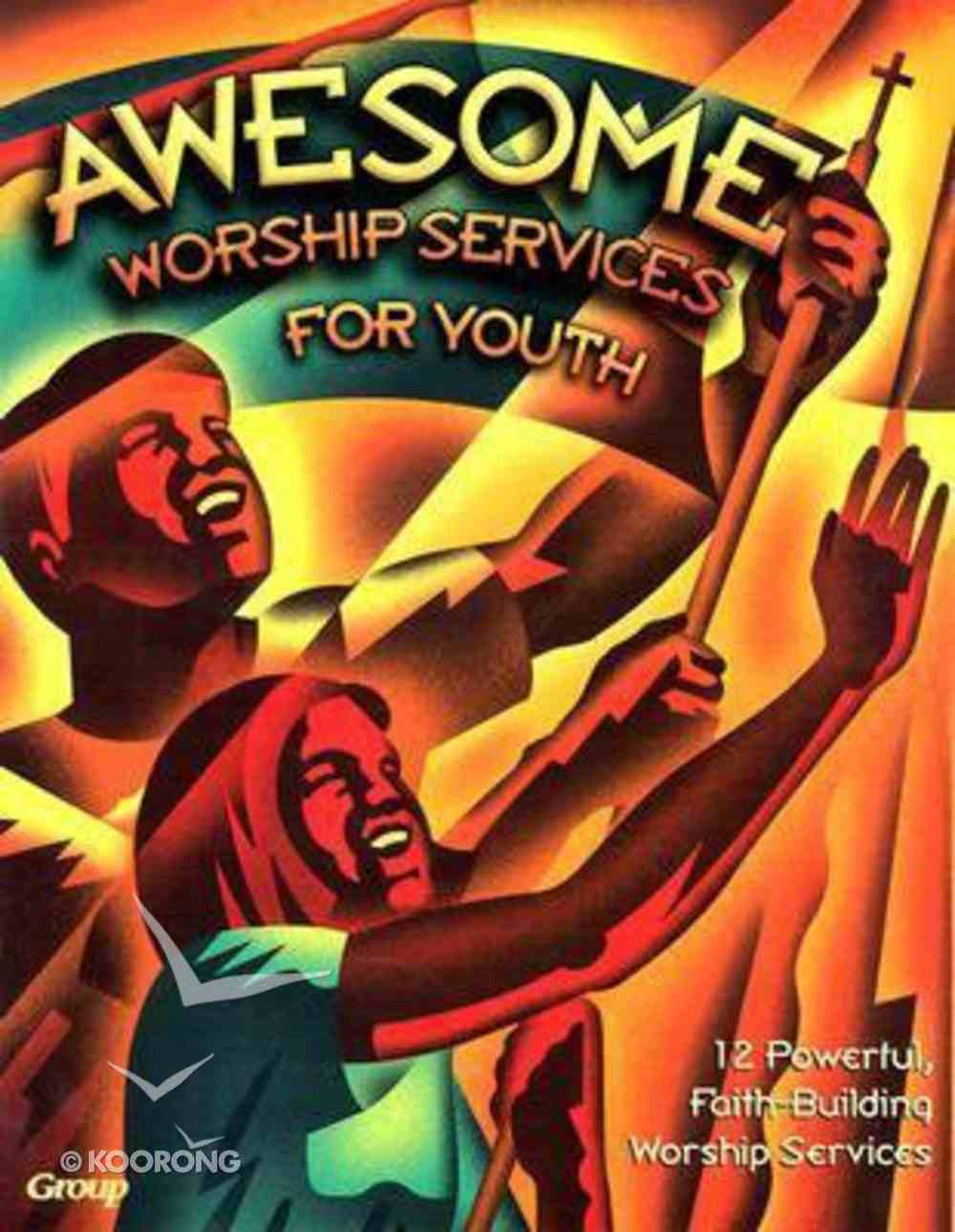 Awesome Worship Services For Youth Paperback