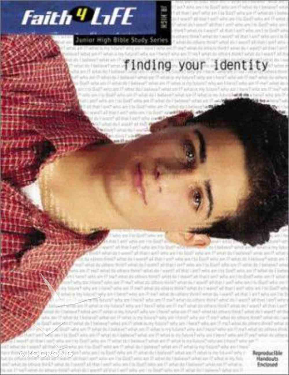 Faith 4 Life: Finding Your Identity (Jr High) Paperback
