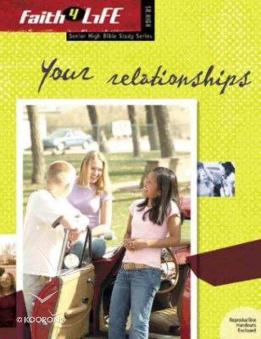 Faith 4 Life: Your Relationships (Sr High) Paperback