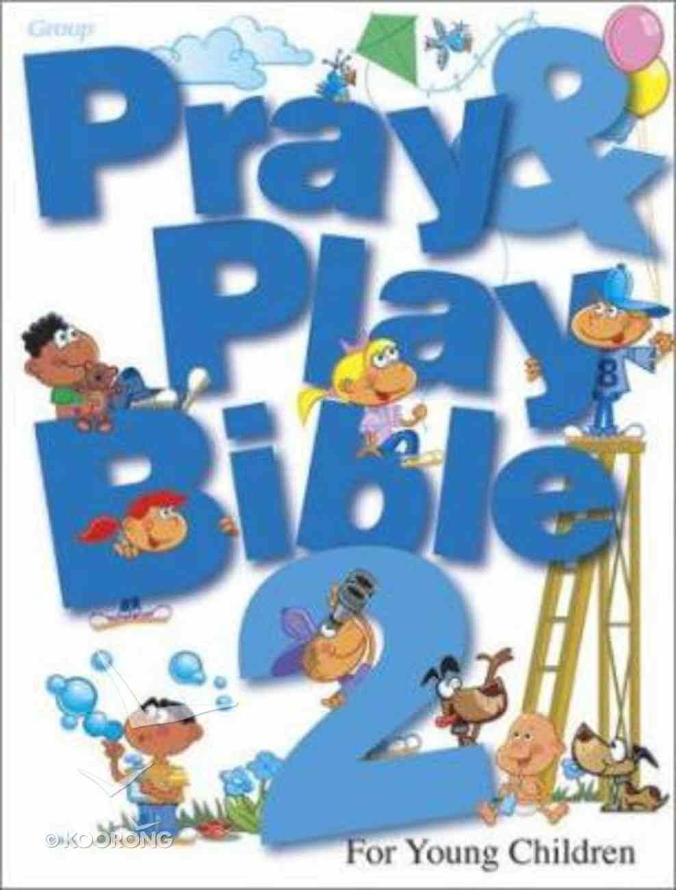 Pray & Play Bible 2 Hardback