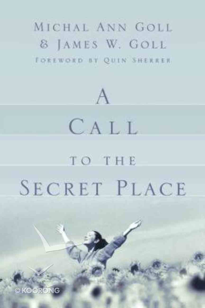 A Call to the Secret Place Paperback