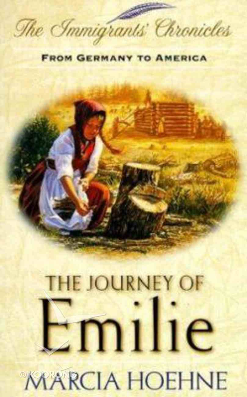 The Journey of Emilie (Immigrants Chronicles Series) Paperback