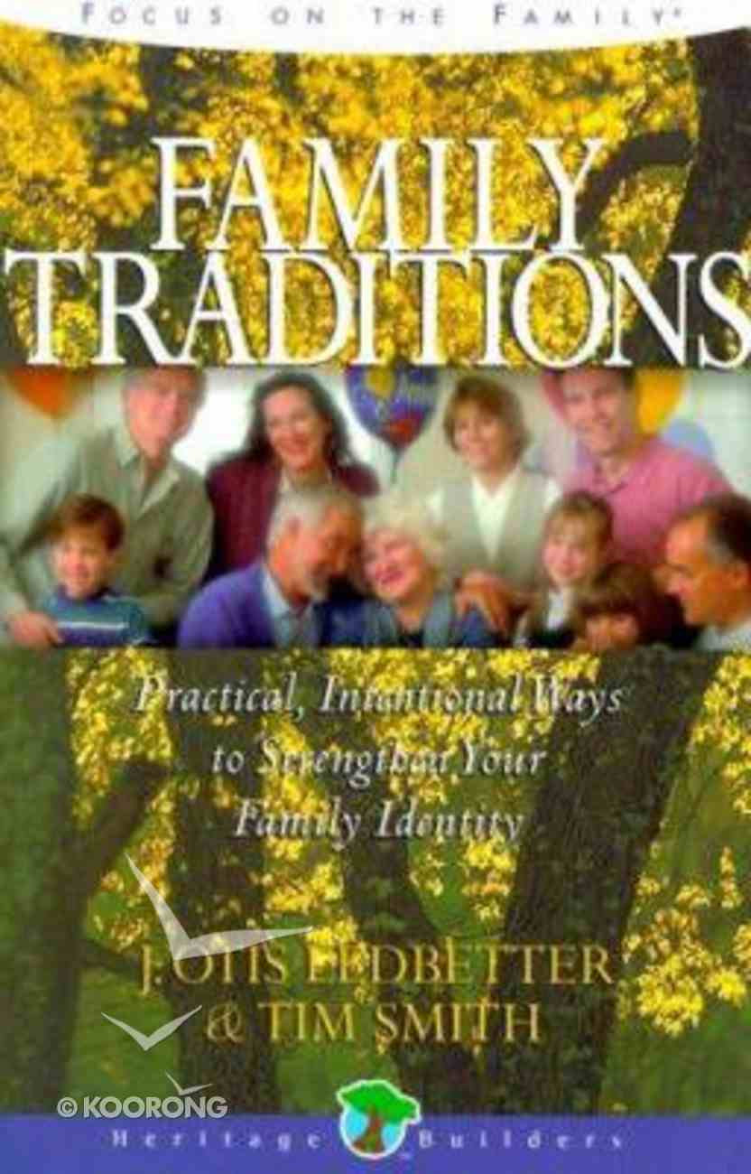 Family Traditions (Heritage Builders Series) Paperback