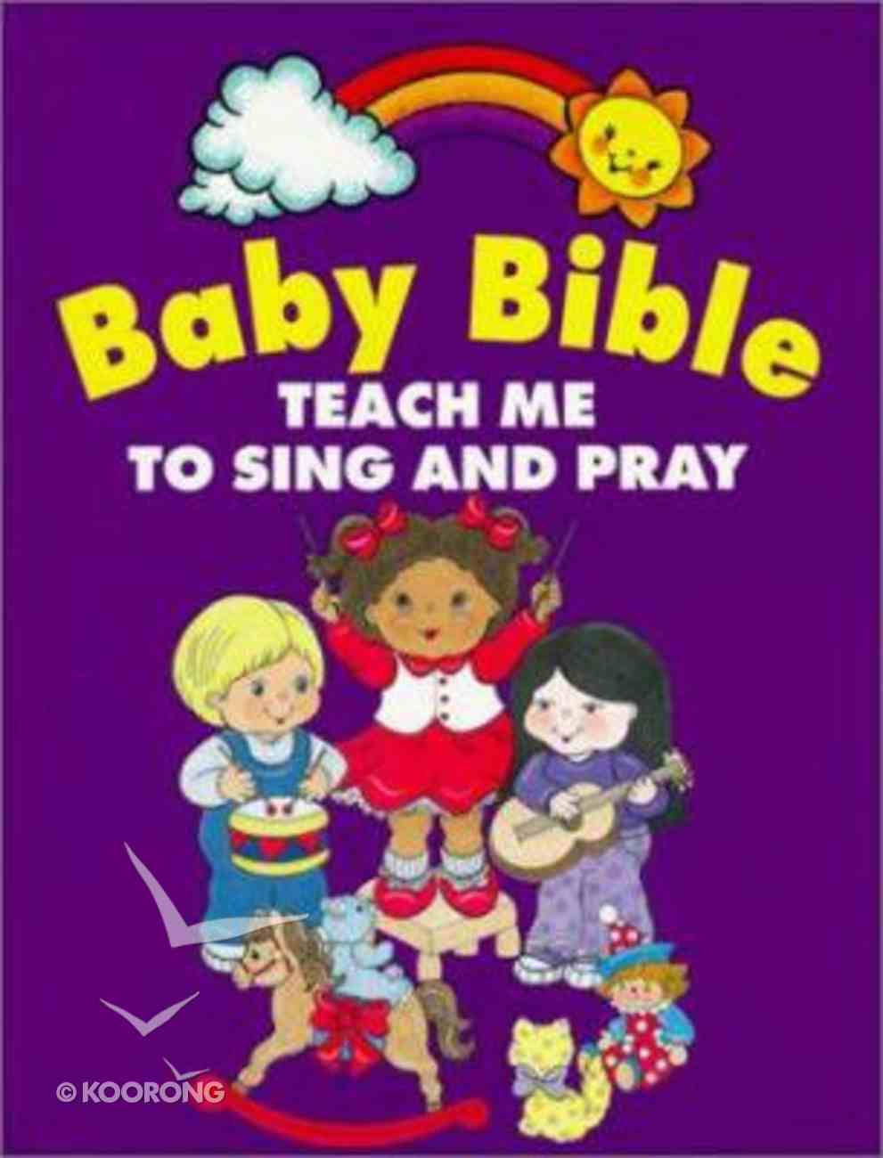 Teach Me to Pray and Sing (Baby Bible Series) Board Book