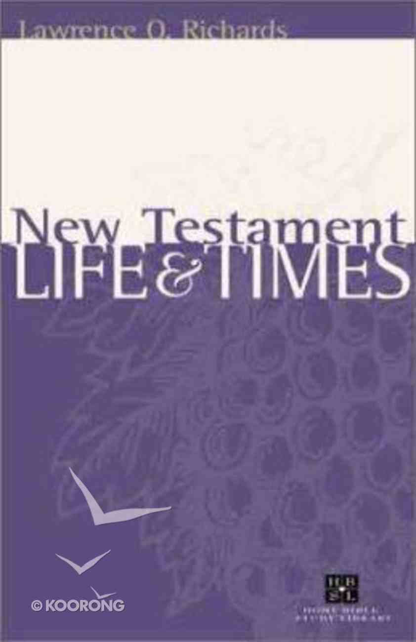 Home Bible Study Library: New Testament Life and Times Hardback