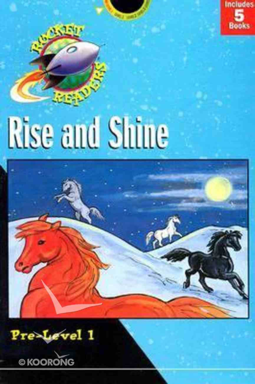 Rise and Shine (Set 2) (Rocket Readers Pre-level 1 Series) Paperback