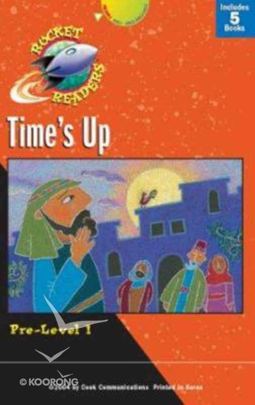 Rocket Reader Pre 1: Time's Up (Rocket Readers Pre-level 1 Series) Hardback