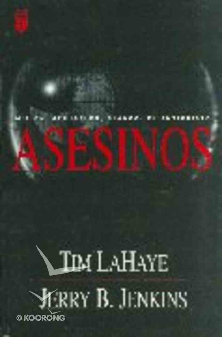 Serie Dejados Atras #06: Asesinos (Assassins: Left Behind #06) (#06 in Left Behind Series (Foreign)) Paperback