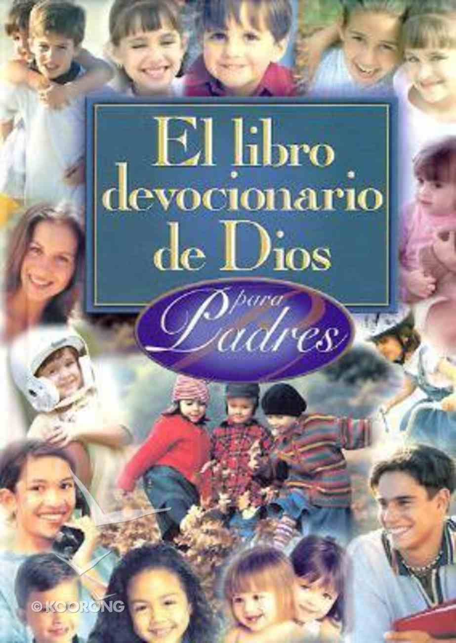 El Libro Devocionario De Dios Para Padres (God's Little Devotional Book For Parents) Hardback