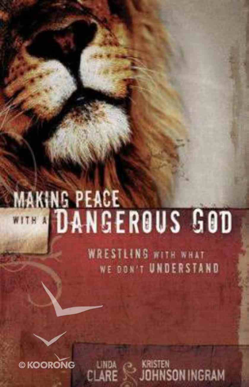 Making Peace With a Dangerous God Paperback