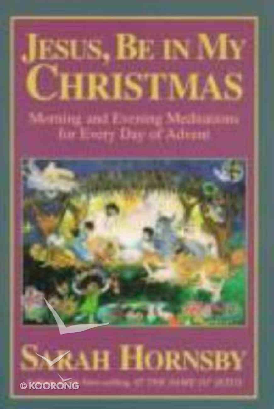 Jesus Be in My Christmas Paperback