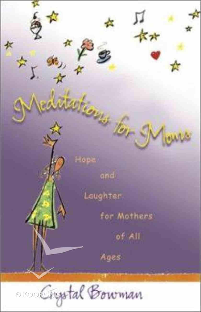 Meditations For Moms Hardback
