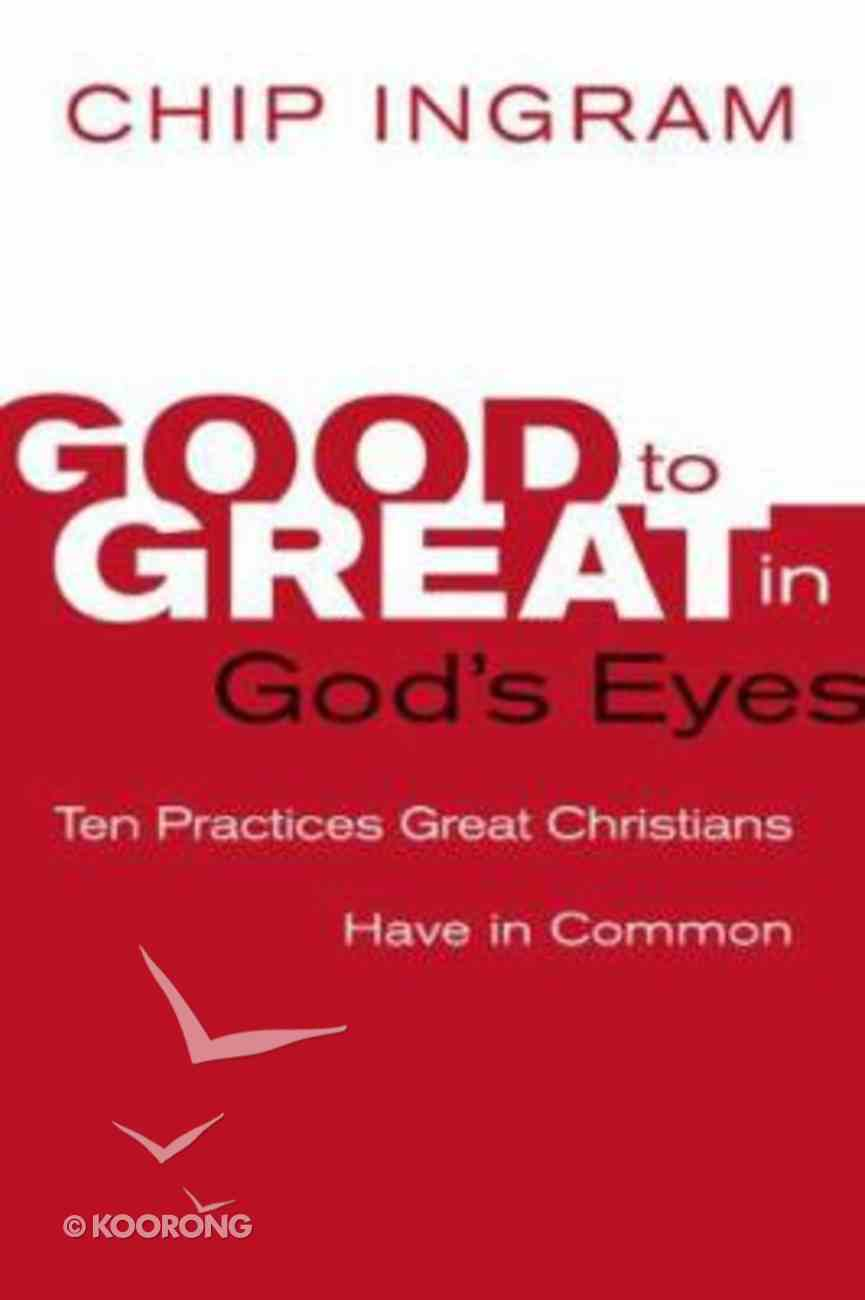 Good to Great in God's Eyes Hardback