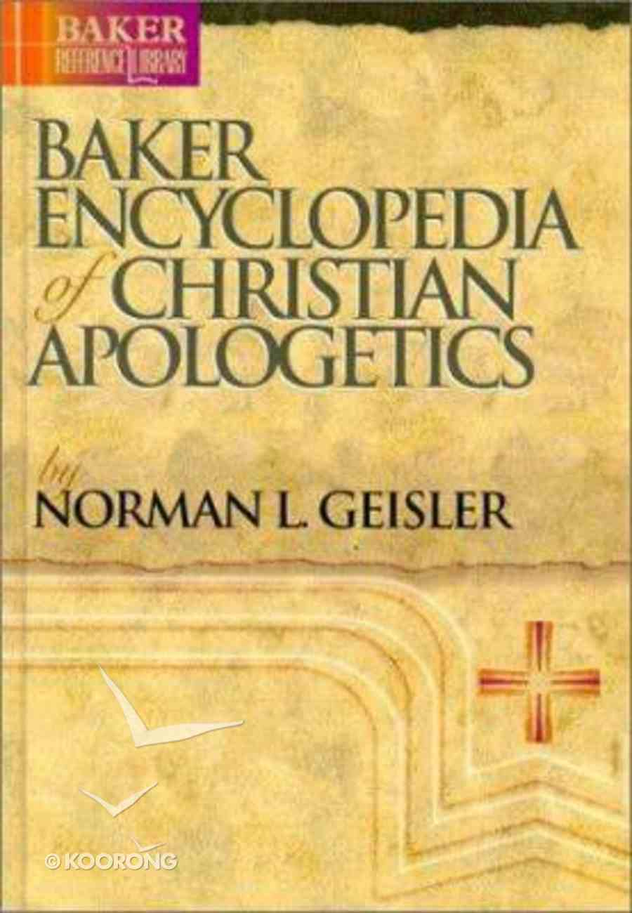 Baker Encyclopedia of Christian Apologetics (Baker Reference Library Series) Hardback