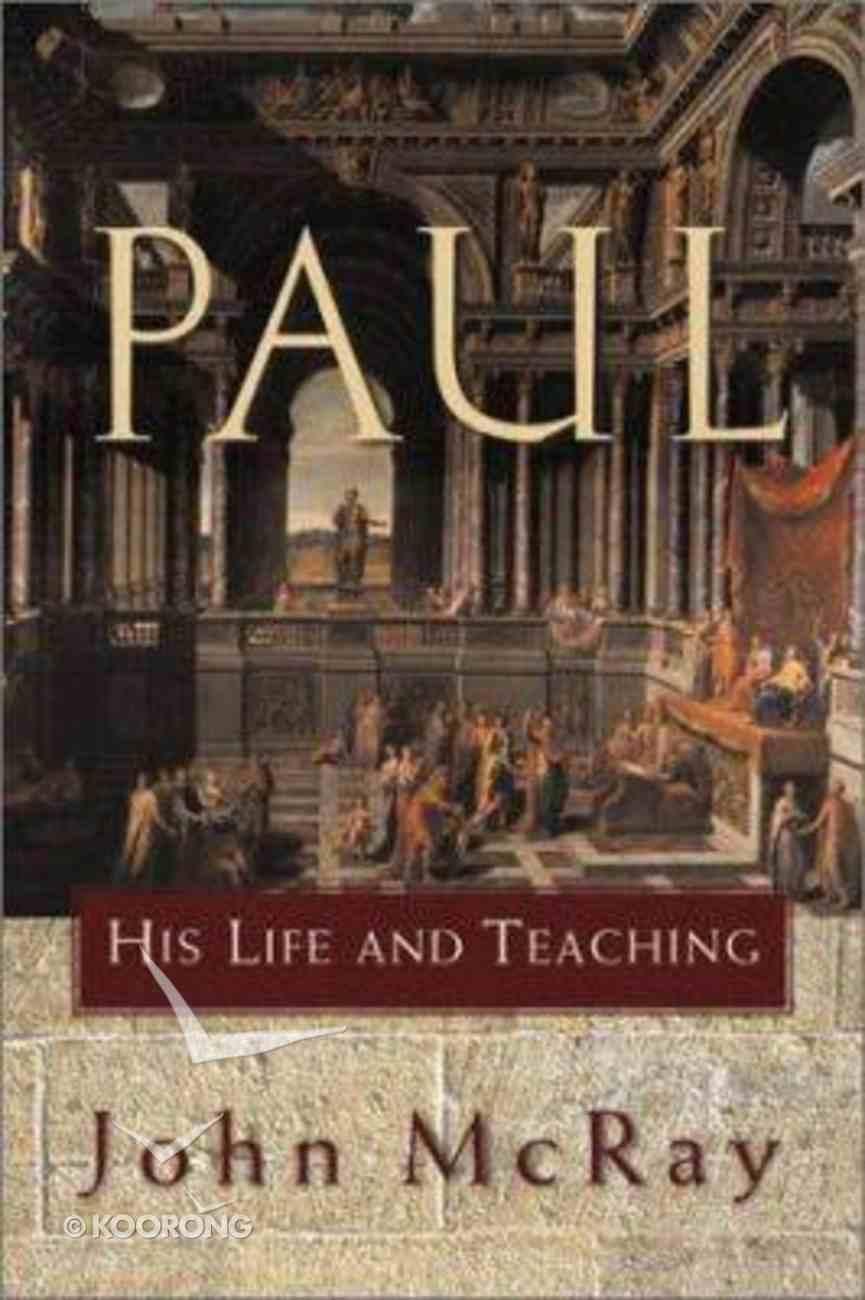 Paul His Life and Teaching Hardback