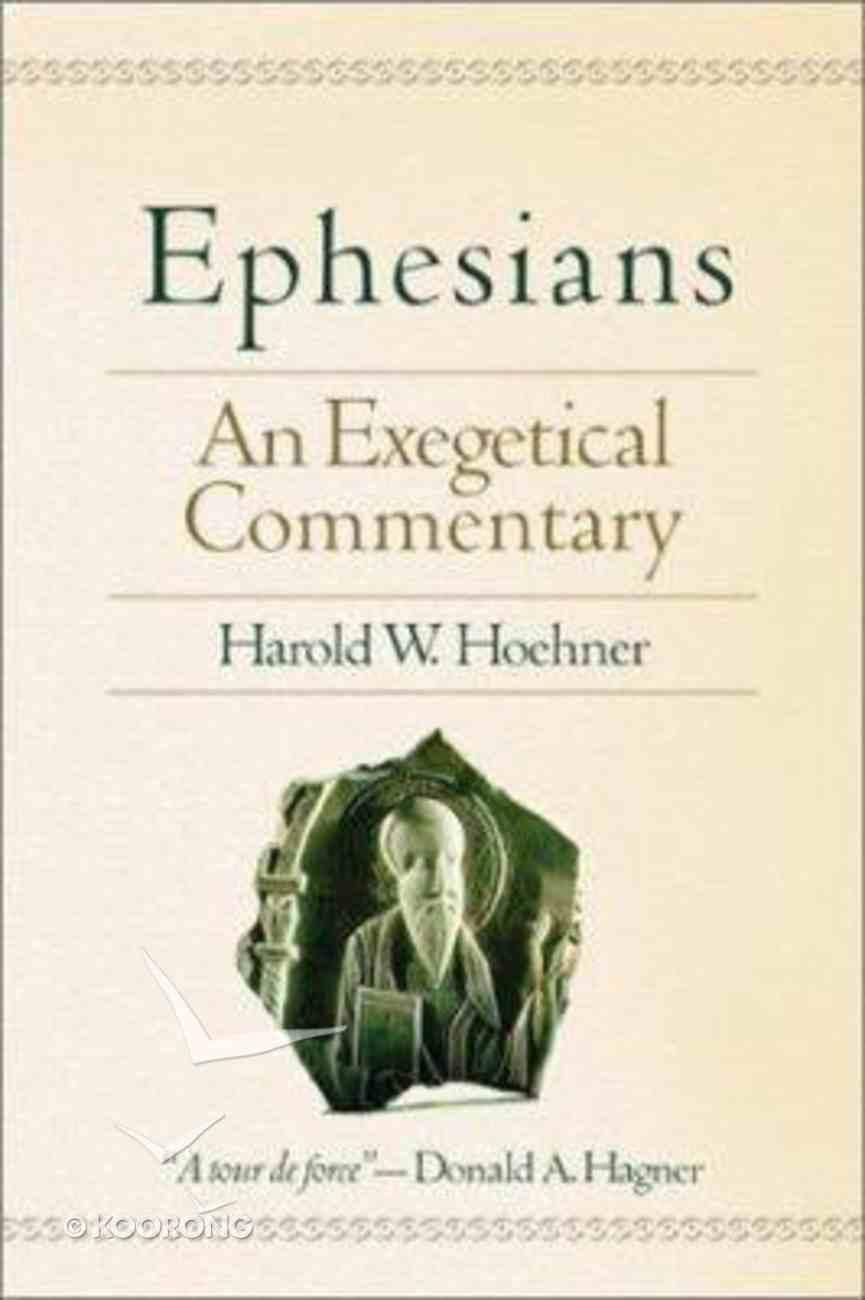 Ephesians: An Exegetical Commentary Hardback