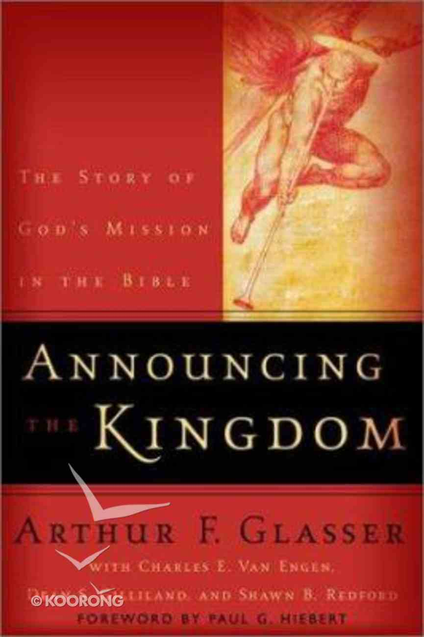 Announcing the Kingdom: The Story of God's Mission in the Bible Paperback