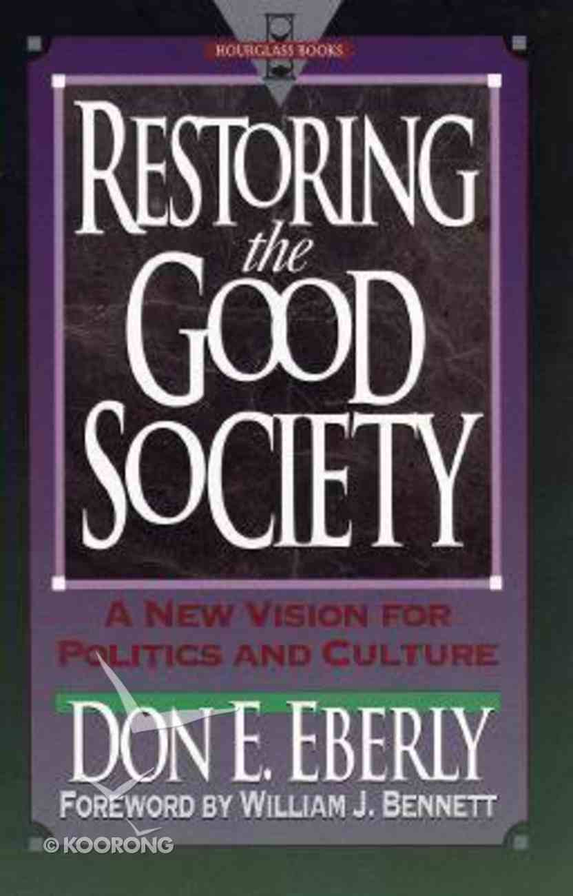 Restoring the Good Society Paperback
