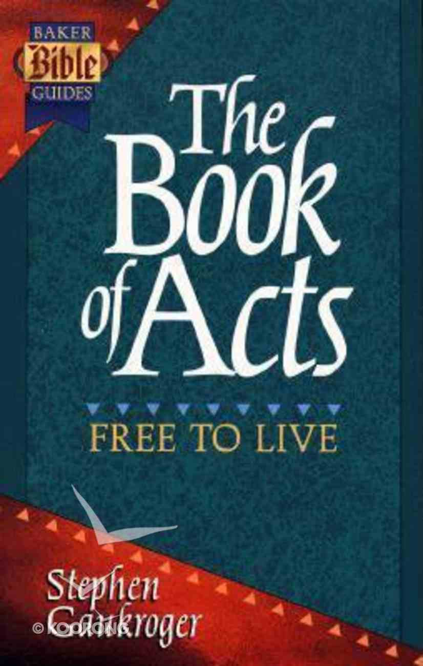 Book of Acts (Baker Bible Guides Series) Paperback