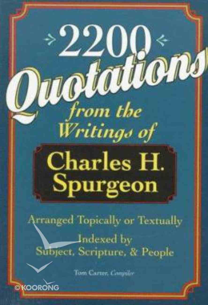 2200 Quotations From the Writings of Spurgeon Paperback