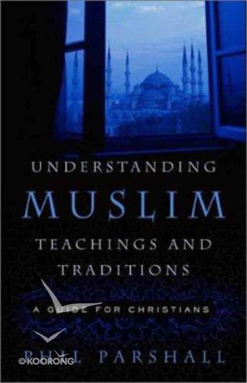 Understanding Muslim Teachings and Traditions Paperback