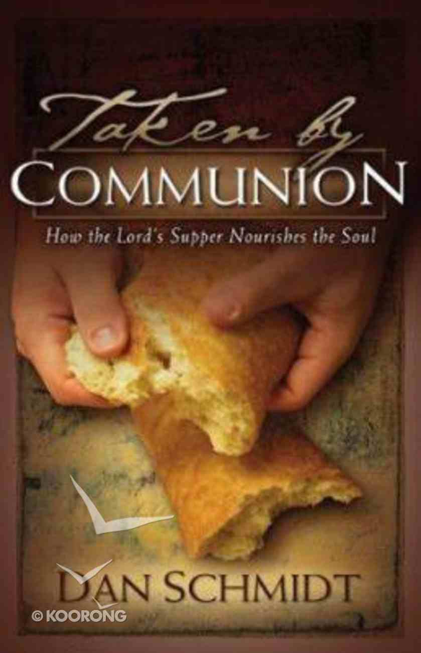 Taken By Communion Paperback