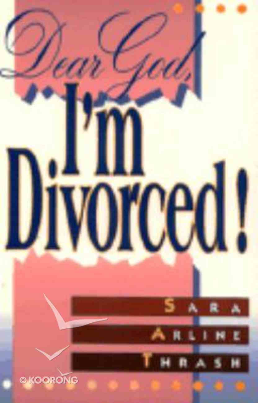 Dear God, I'm Divorced Paperback