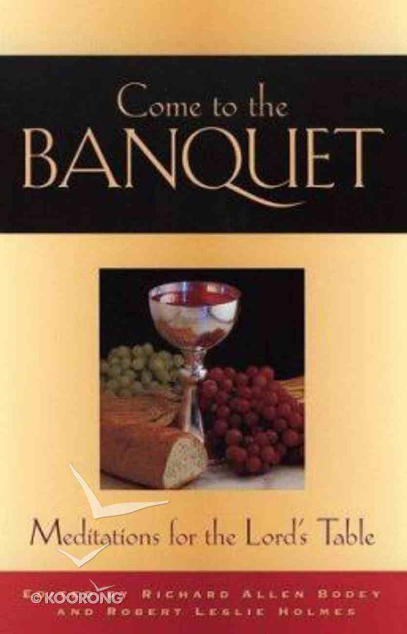 Come to the Banquet Paperback