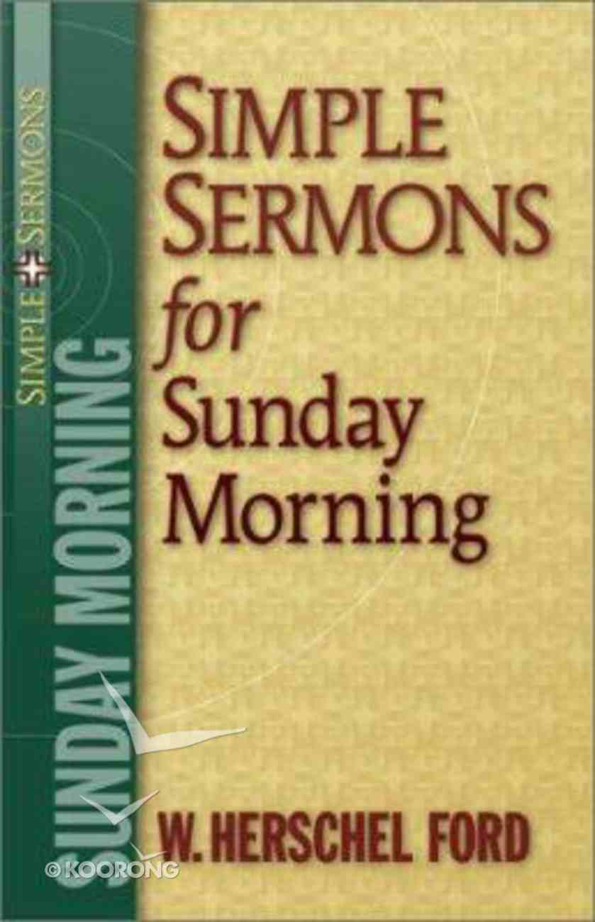 Simple Sermons For Sunday Morning Paperback