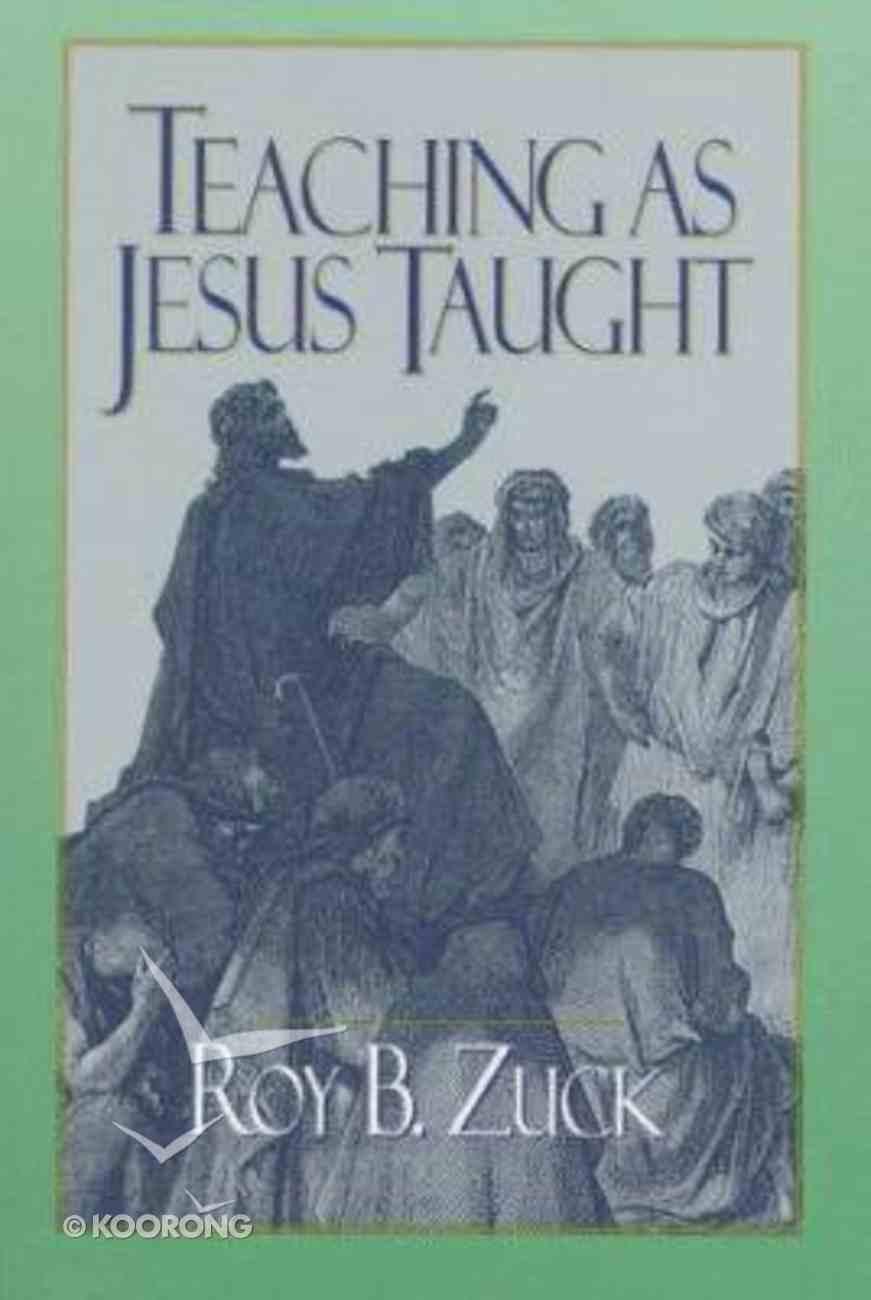 Teaching as Jesus Taught Paperback