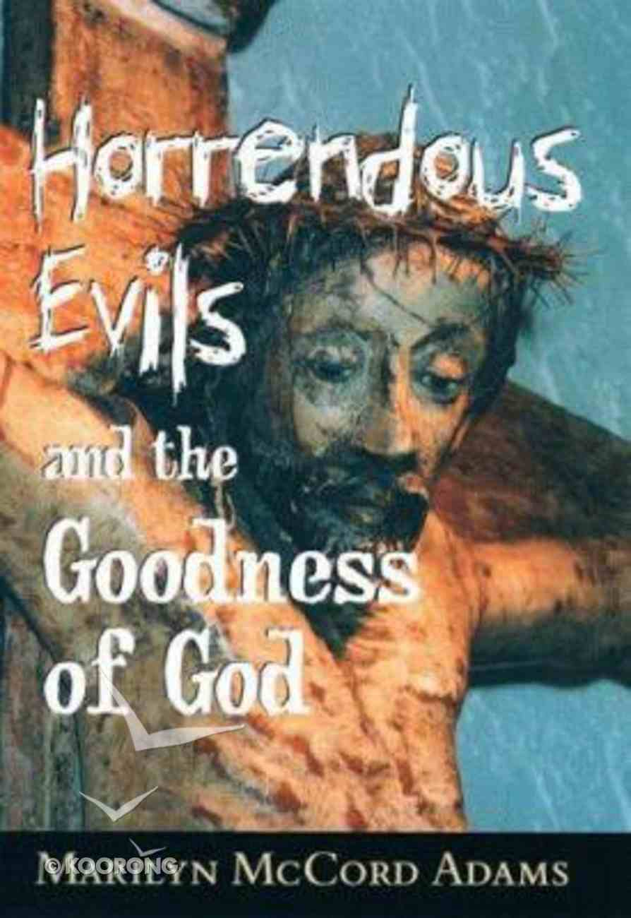 Horrendous Evil and the Goodness of God Hardback