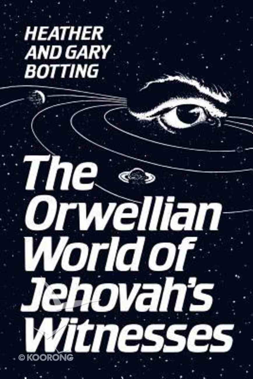 Orwellian World of the Jehovah's Witnesses Paperback