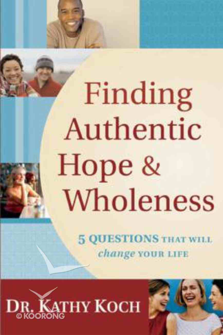 Finding Authentic Hope & Wholeness Paperback