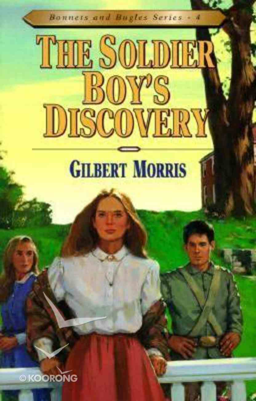 Soldier Boys Discovery (#04 in Bonnets & Bugles Series) Paperback