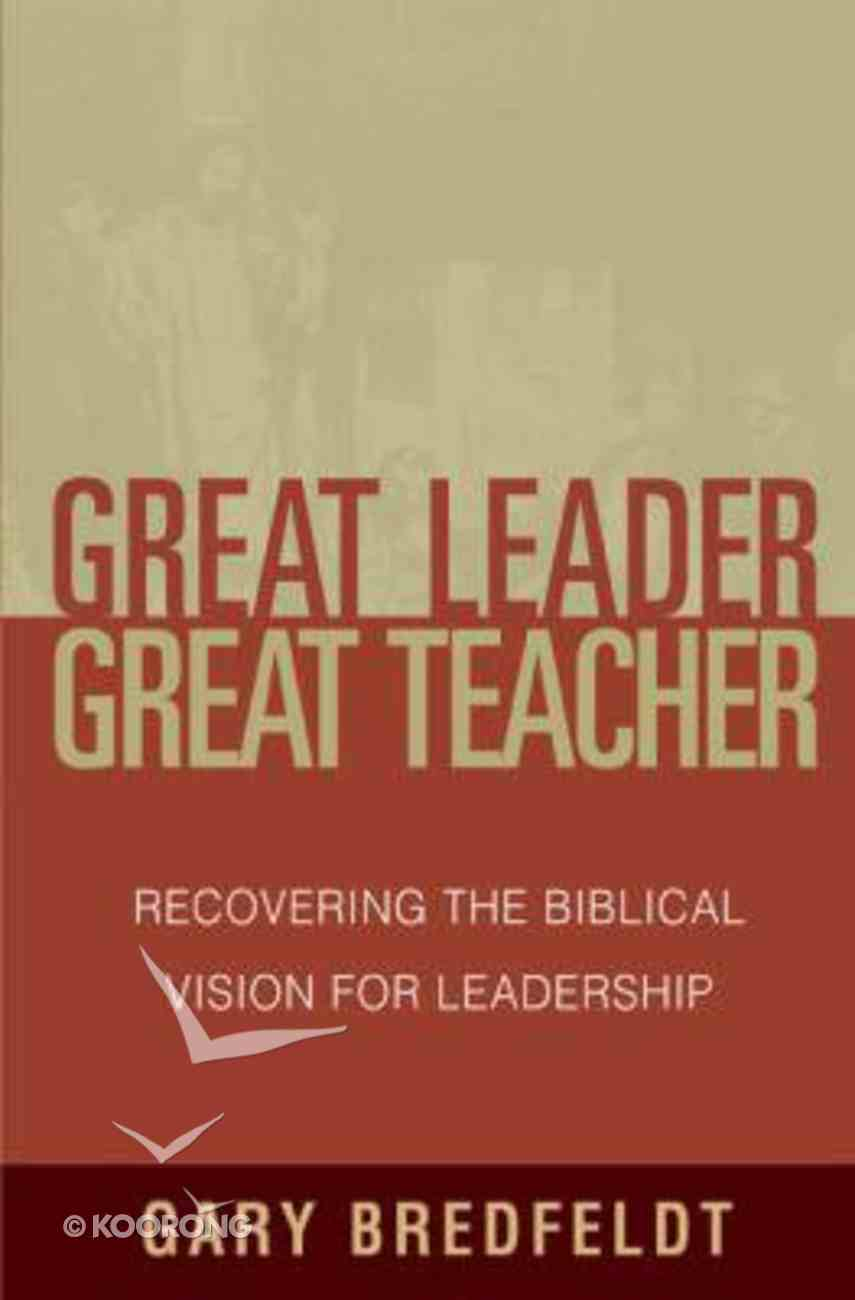 Great Leader, Great Teacher Paperback