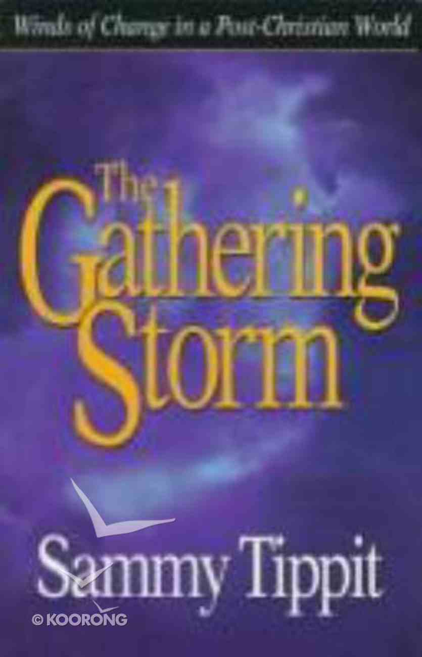 Gathering Storm: Winds Change in Post-Christian World Paperback