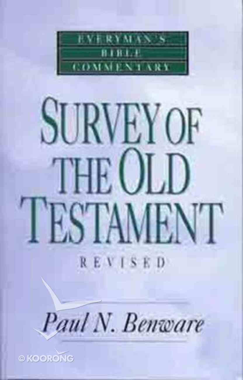 Survey of the Old Testament (Everyman's Bible Commentary Series) Paperback