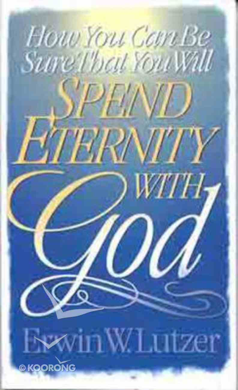 How You Can Be Sure That You Will Spend Eternity With God Mass Market