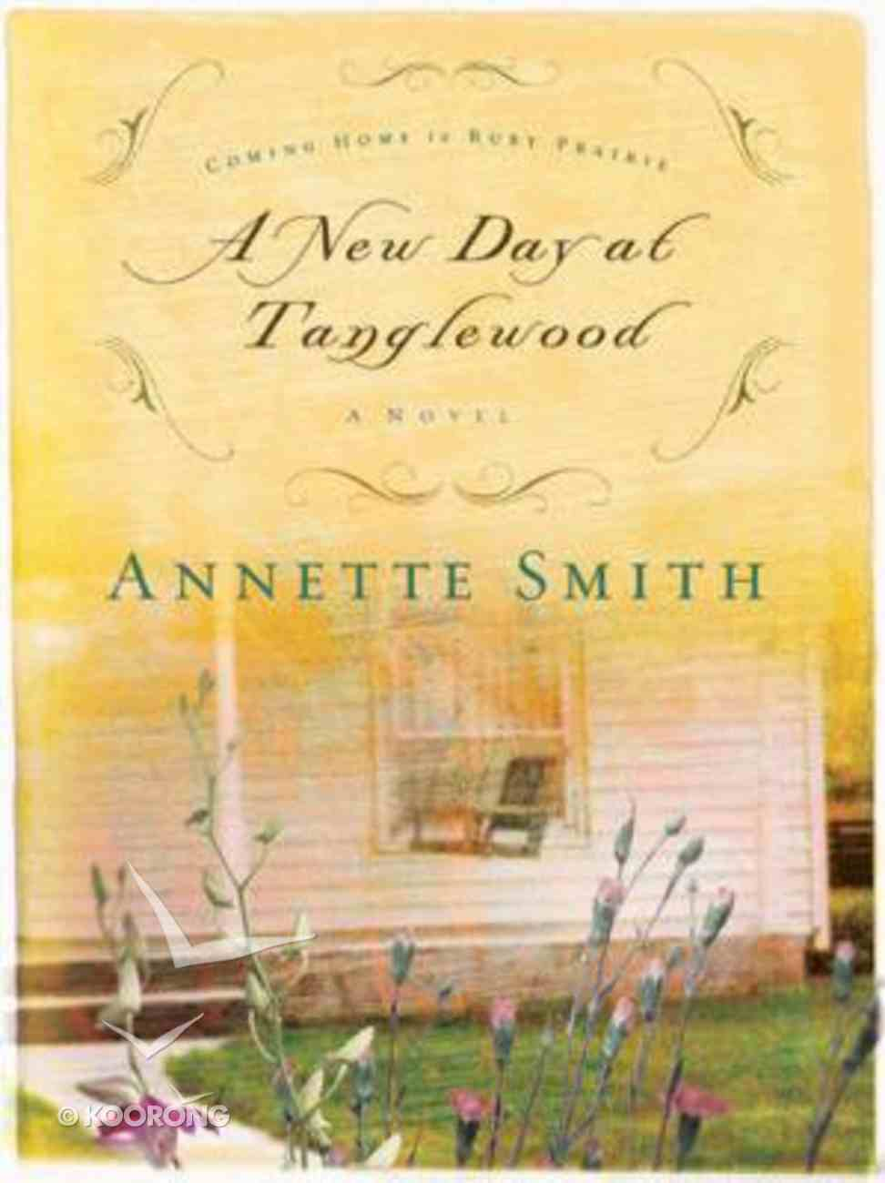 A New Day At Tanglewood (#02 in Coming Home To Ruby Prairie Series) Paperback