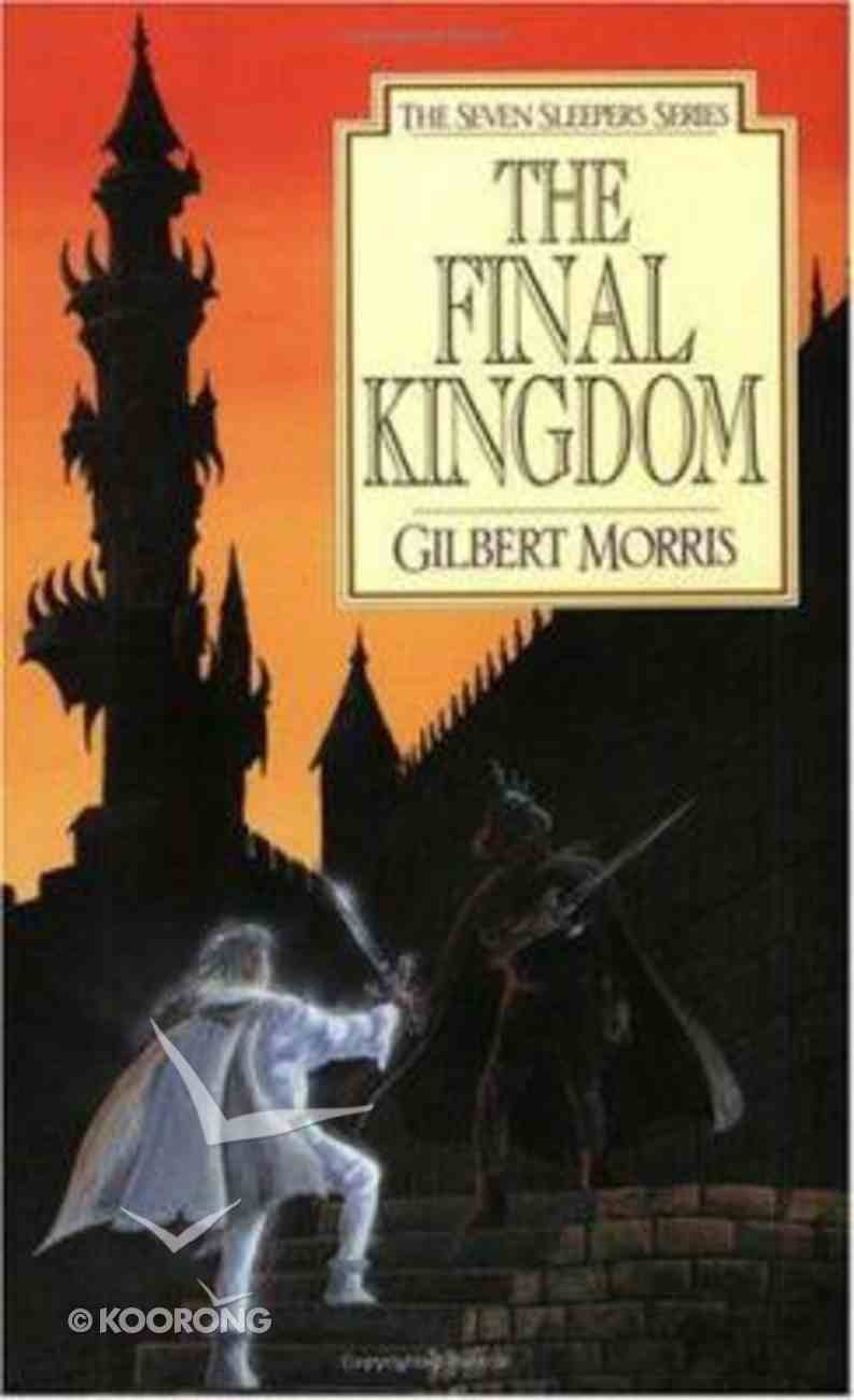The Final Kingdom (#10 in Seven Sleepers Series) Paperback