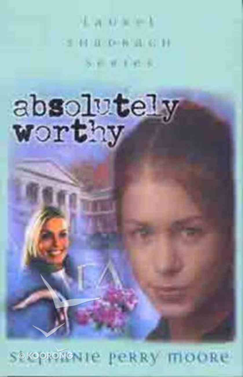 Absolutely Worthy (#04 in Laurel Shadrach Series) Paperback