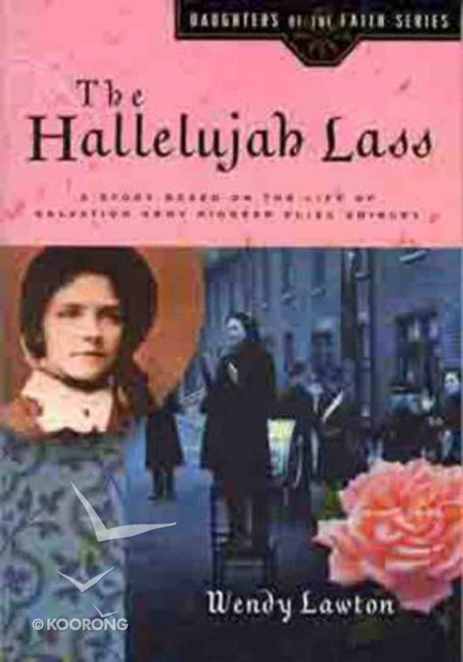 The Hallelujah Lass (#05 in Daughters Of The Faith Series) Paperback