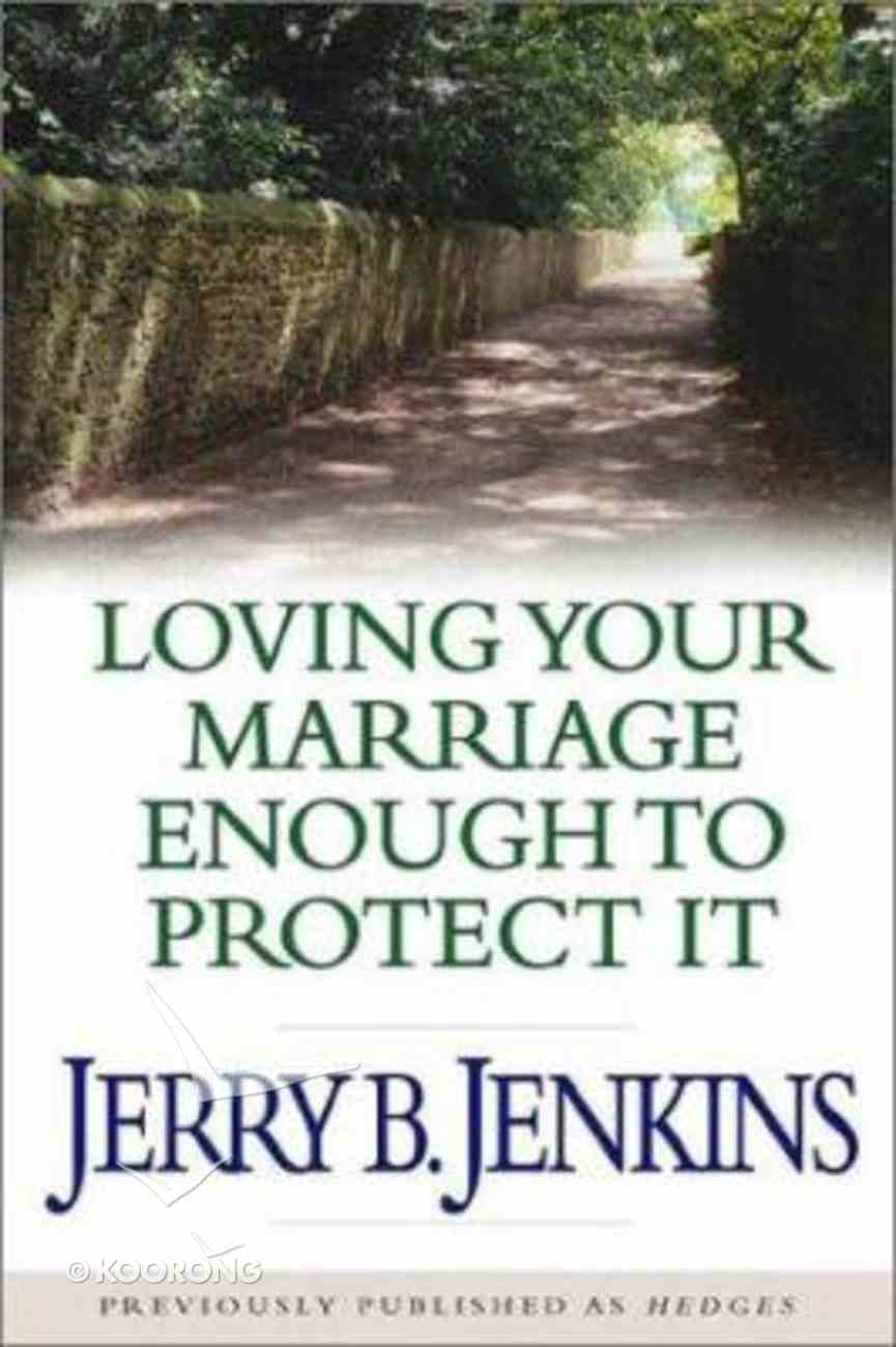 Loving Your Marriage Enough to Protect It Paperback