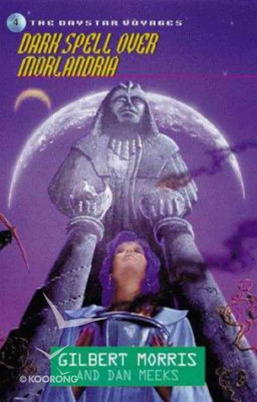Dark Spell Over Morlandria (#04 in Daystar Voyages Series) Paperback