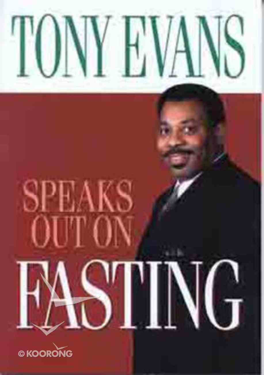 Fasting (Tony Evans Speaks Out Series) Paperback