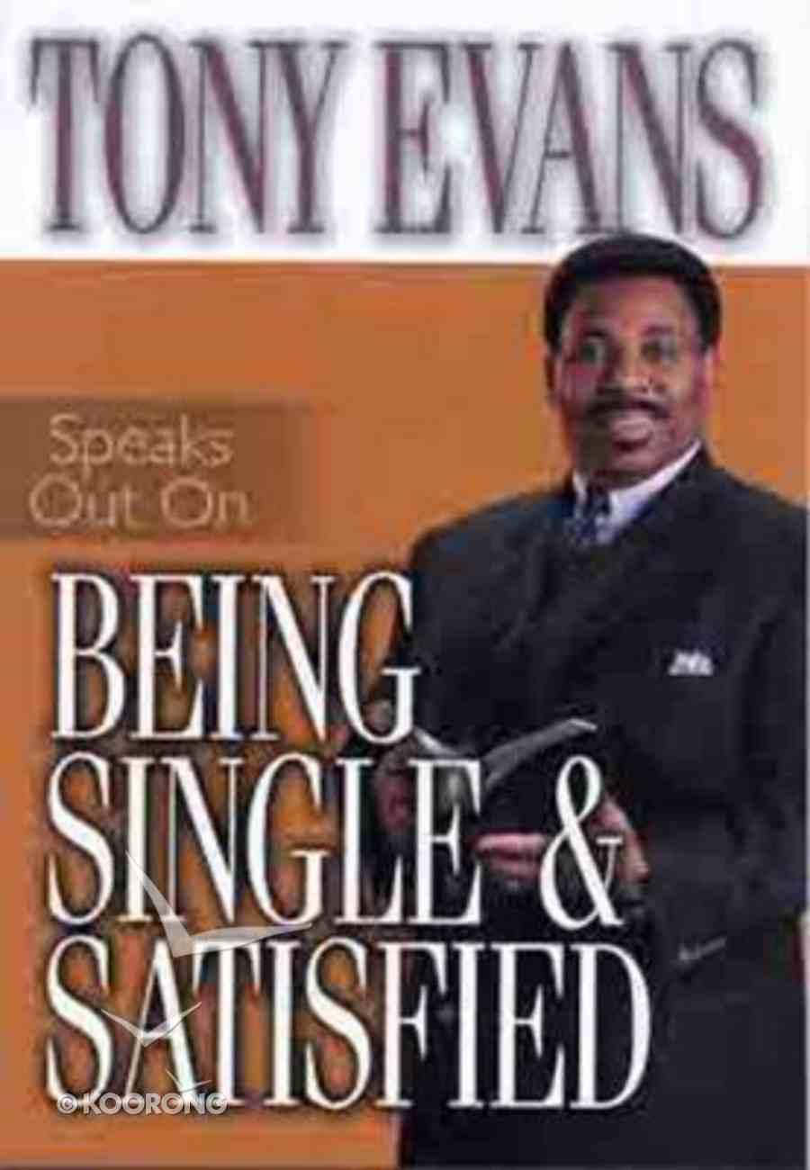 Being Single & Satisfied (Tony Evans Speaks Out Series) Paperback