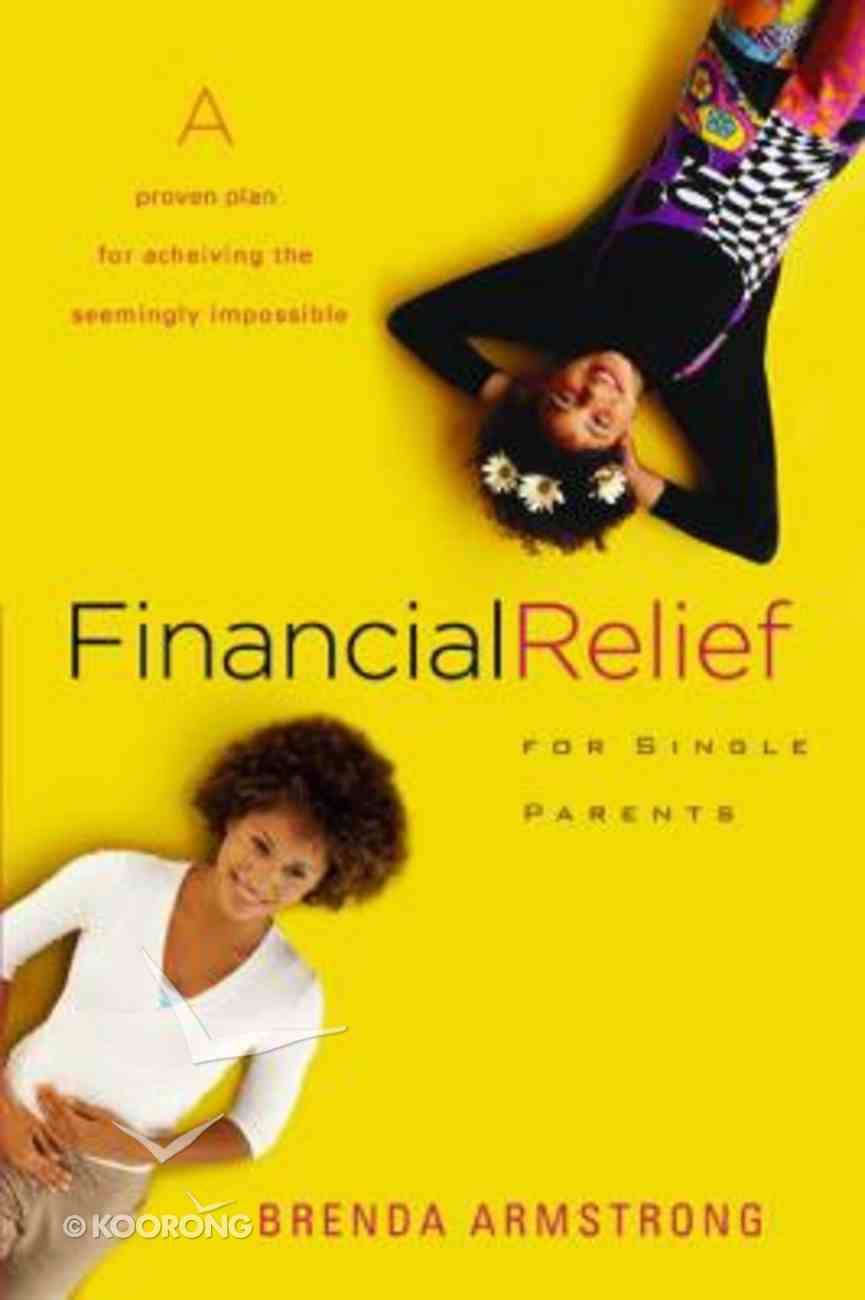Financial Relief For Single Parents Paperback